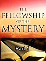 """Fellowship of """"The Mystery"""" – Part 1"""
