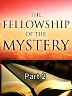 """Fellowship of  """"the Mystery"""" – Part 2"""
