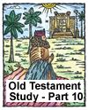Old Testament Study – Part 10